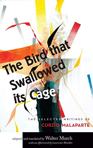 9781619022812: The Bird that Swallowed Its Cage: The Selected Writings of Curzio Malaparte