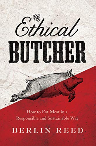 9781619023031: The Ethical Butcher: How to Eat Meat in a Responsible and Sustainable Way