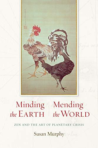 Minding the Earth, Mending the World: Zen: Murphy, Susan