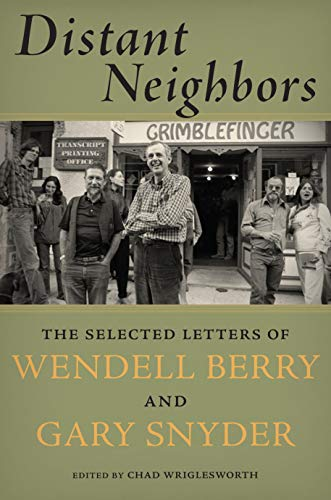 9781619023055: Distant Neighbors: The Selected Letters of Wendell Berry & Gary Snyder