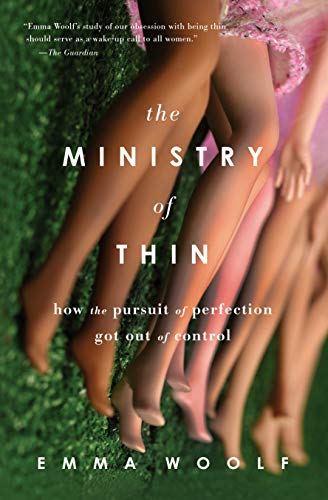 9781619023291: The Ministry of Thin: How the Pursuit of Perfection Got Out of Control