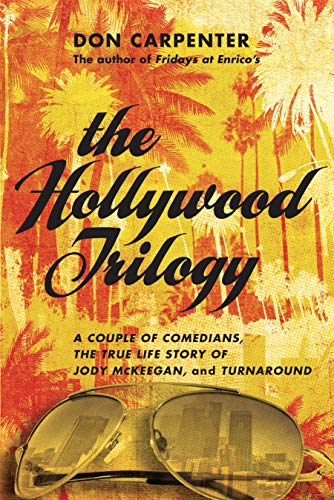 9781619023420: The Hollywood Trilogy: A Couple of Comedians, The True Story of Jody McKeegan, and Turnaround