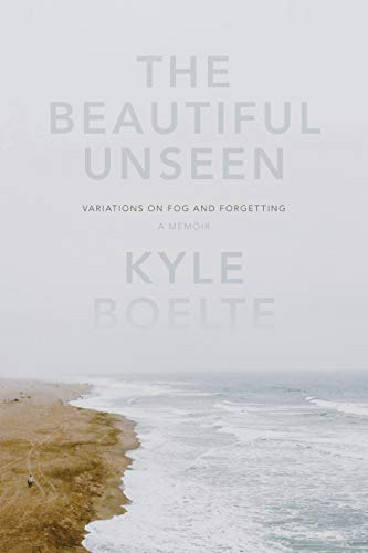 The Beautiful Unseen: A Memoir: Boelte, Kyle