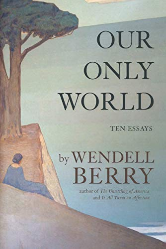 OUR ONLY WORLD: TEN ESSAYS. (AUTOGRAPHED)