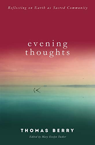 9781619025318: Evening Thoughts: Reflecting on Earth as a Sacred Community