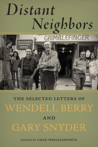 9781619025462: Distant Neighbors: The Selected Letters of Wendell Berry and Gary Snyder