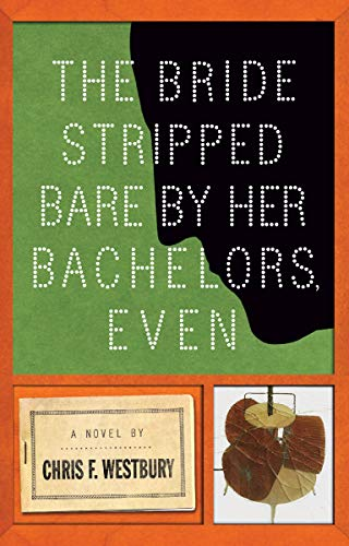 9781619025493: The Bride Stripped Bare by Her Bachelors, Even: A Novel