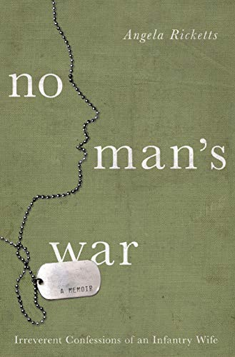 9781619025516: No Man's War: Irreverent Confessions of an Infantry Wife