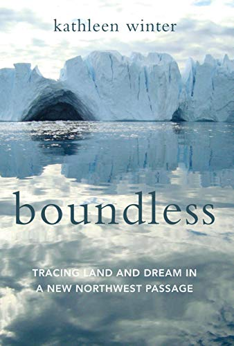 9781619025677: Boundless: Tracing Land and Dream in a New Northwest Passage
