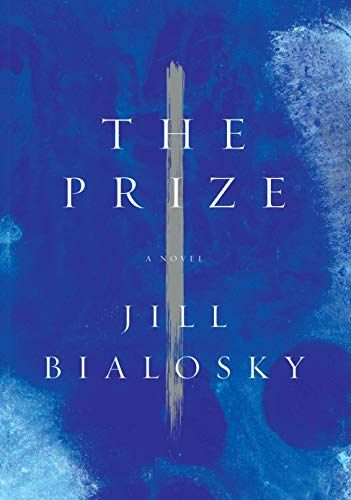 The Prize (Signed First Edition): Bialosky, Jill