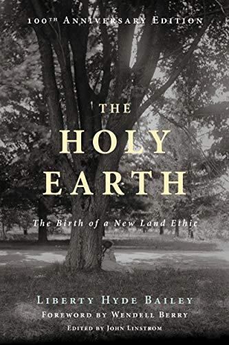 The Holy Earth: Hyde Bailey, Liberty
