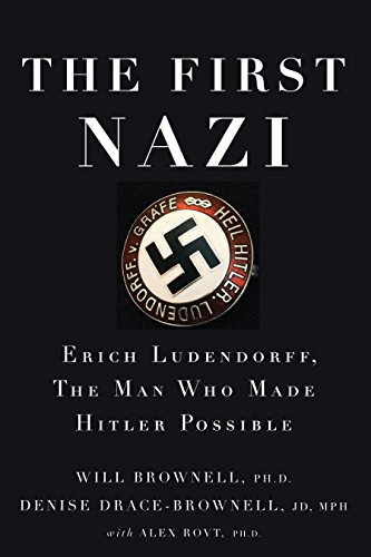 9781619026094: The First Nazi: Erich Ludendorff, The Man Who Made Hitler Possible