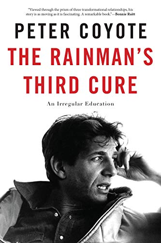 The Rainman's Third Cure: An Irregular Education: Peter Coyote