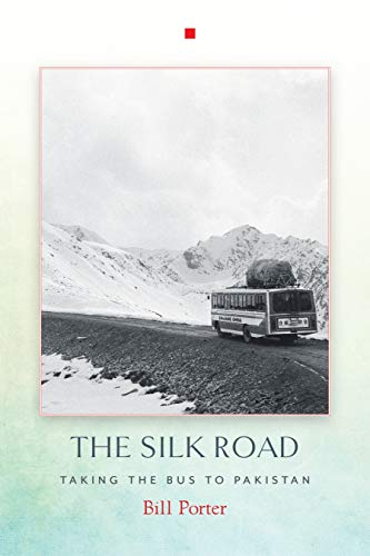 9781619027107: The Silk Road: Taking the Bus to Pakistan