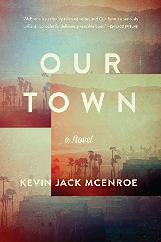 Our Town: A Novel: Kevin Jack McEnroe