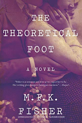 9781619029057: The Theoretical Foot: A Novel
