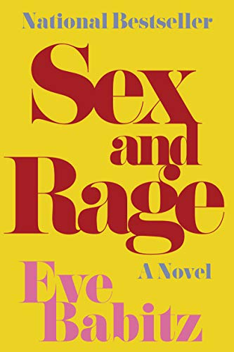 Sex And Rage: A Novel: Babitz, Eve