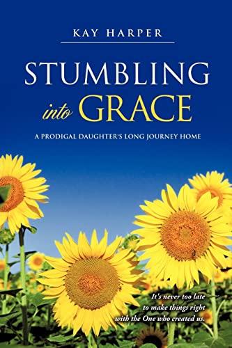 Stumbling Into Grace: Harper, Kay