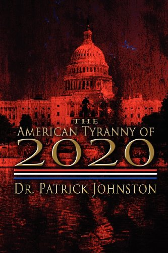 The American Tyranny of 2020: Dr Patrick Johnston