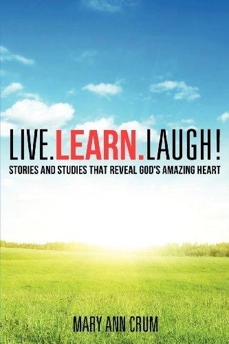 Live. Learn. Laugh!: Crum, Mary Ann