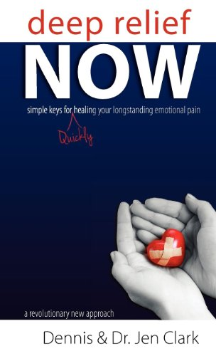 9781619043206: Deep Relief NOW: Simple Keys for Quickly Healing Your Longstanding Emotional Pain