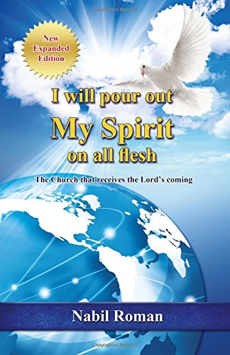 9781619044395: I will pour out My Spirit on all flesh: The Church that receives the Lord's coming