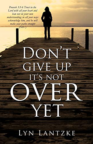 Dont Give Up Its Not Over Yet: Lyn Lantzke