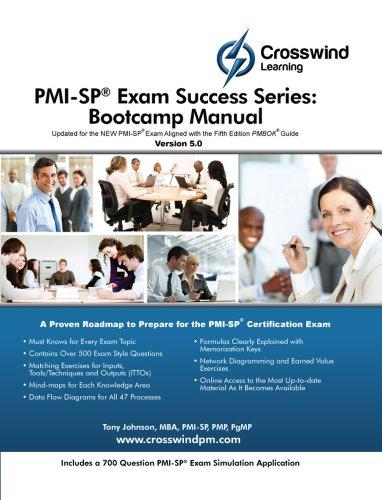PMI-SP Exam Success Series: Bootcamp Manual: MBA, CAPM, Project +, CSM, CCBA, PMI-SP, PMI-RMP, ...