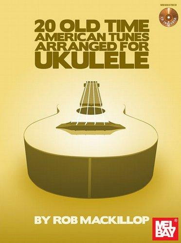 9781619112889: Mel Bay 20 Old-Time American Tunes Arranged for Ukulele Book/Cd Set