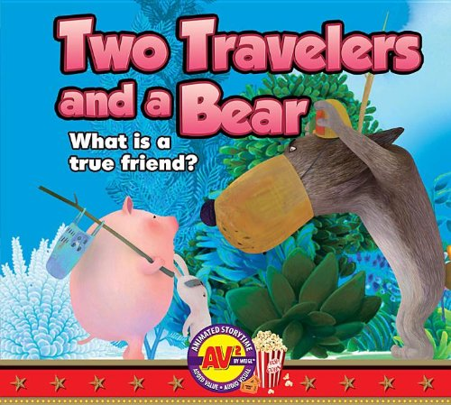 9781619131026: Two Travelers and a Bear: What Is a True Friend? (AV2 Animated Storytime)