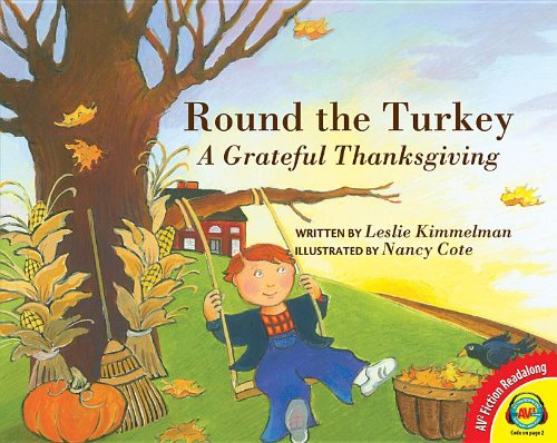 Round the Turkey: A Grateful Thanksgiving (AV2: Kimmelman, Leslie