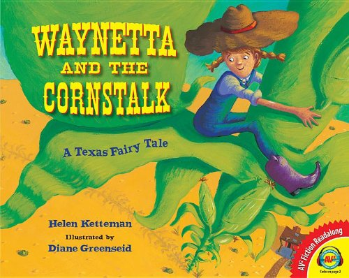 Waynetta and the Cornstalk: A Texas Fairy Tale (Fiction Readalong) (1619131528) by Ketteman, Helen