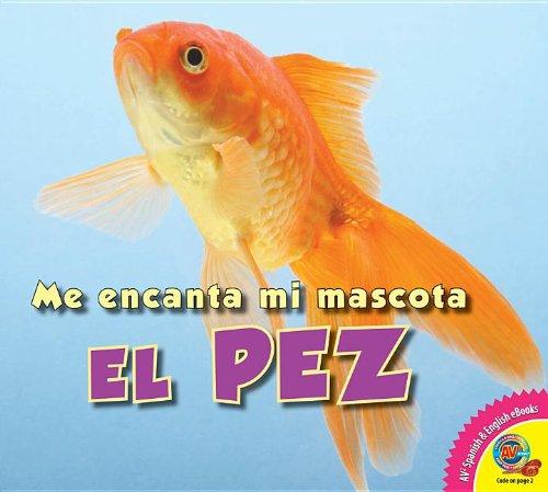 9781619131835: El Pez: Fish (Me Encanta Mi Mascota / I Love My Pet)
