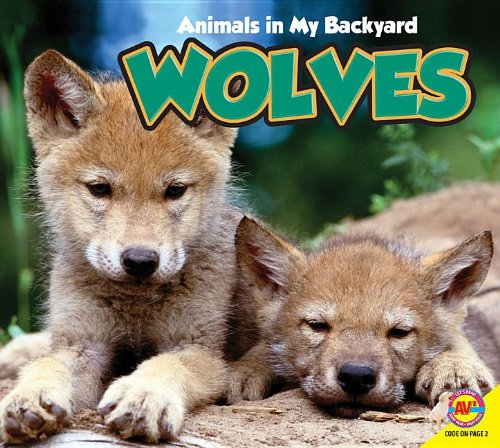 9781619132740: Wolves with Code (Animals in My Backyard)