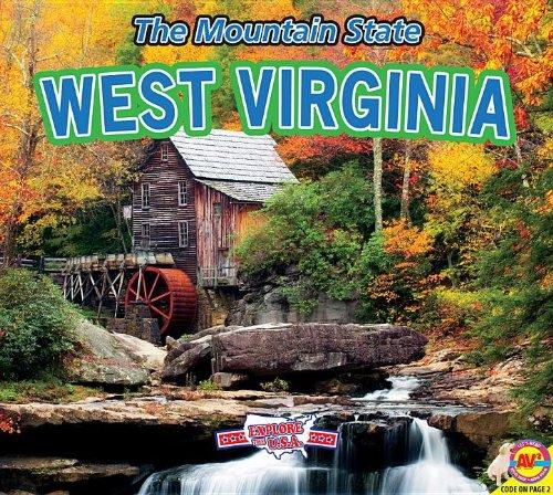 West Virginia: The Mountain State (Explore the U.S.A.): Laura Pratt