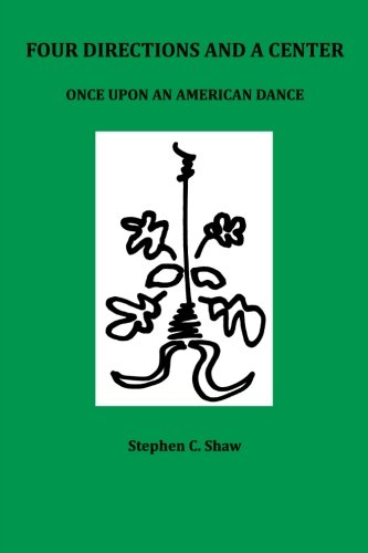 9781619180185: Four Directions and a Center: Once Upon an American Dance