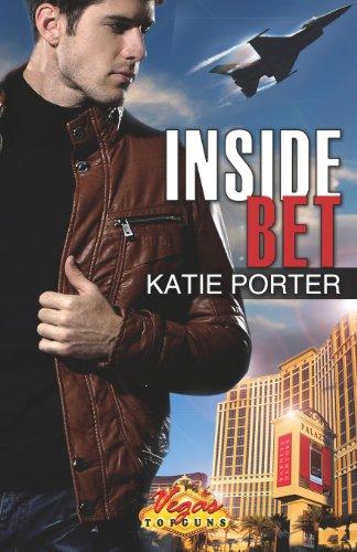 Inside Bet (Vegas Top Guns): Porter, Katie