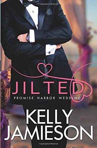 Jilted (Promise Harbor): Jamieson, Kelly