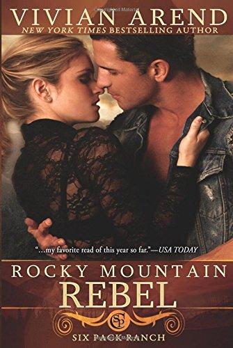 9781619219014: Rocky Mountain Rebel (Six Pack Ranch)