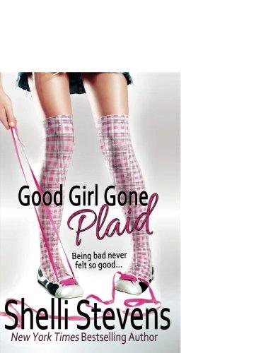 Good Girl Gone Plaid: Stevens, Shelli