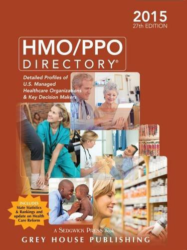 HMO/PPO Directory 2015: Detailed Profiles of U.s. Managed Healthcare Organizations & Key ...