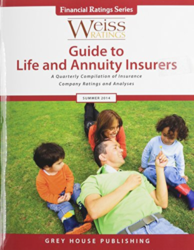 9781619253186: Weiss Ratings Guide to Life & Annuity Insurers, Summer 2014 (Financial Ratings)