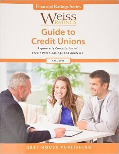 Weiss Ratings' Guide to Credit Unions, Fall 2015: Weiss Ratings, Inc. (Editor)