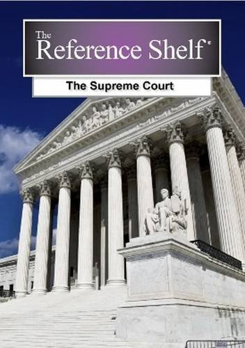 The Supreme Court (Reference Shelf): Bowker, R. R.