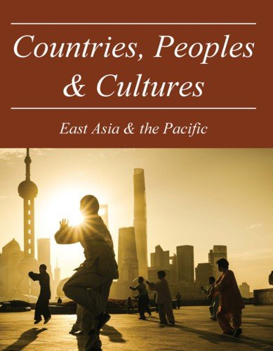 9781619257900: Countries, Peoples and Cultures: East Asia & the Pacific