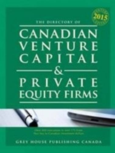 Canadian Venture Capital Private Equity Firms, 2015 (Paperback): Grey House Canada