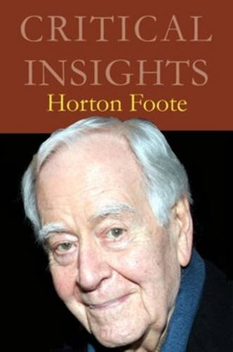 9781619258402: Critical Insights Horton Foote