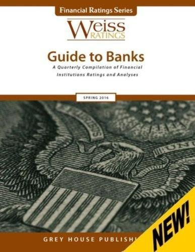 Weiss Ratings Guide to Banks, Spring 2016 (Paperback)