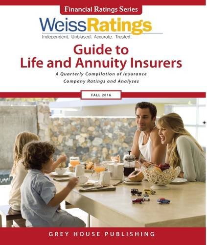 9781619259928: Weiss Ratings Guide to Life & Annuity Insurers, Fall 2016 (Financial Ratings Series)