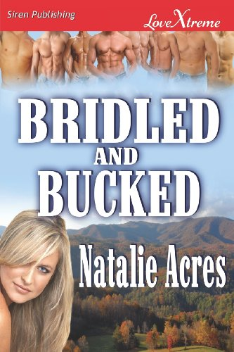9781619260665: Bridled and Bucked [Bridled 3] (Siren Publishing Lovextreme Special Edition)